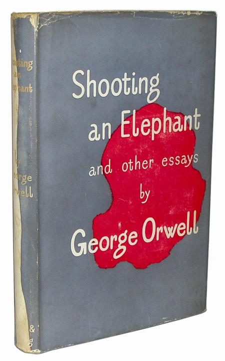 Shooting An Elephant And Other Essays  George Orwell  First Edition Shooting An Elephant And Other Essays Compare And Contrast Essay High School Vs College also English Essays Topics  Essay Paper Topics