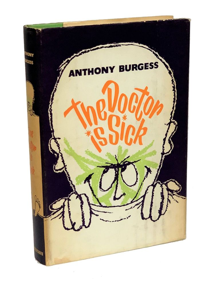 The Doctor Is Sick. Anthony Burgess.