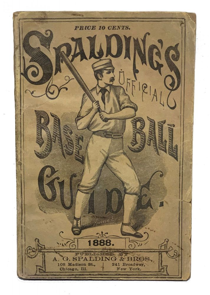 Spalding's Official Base Ball Guide. 1888. A. G. Spalding.