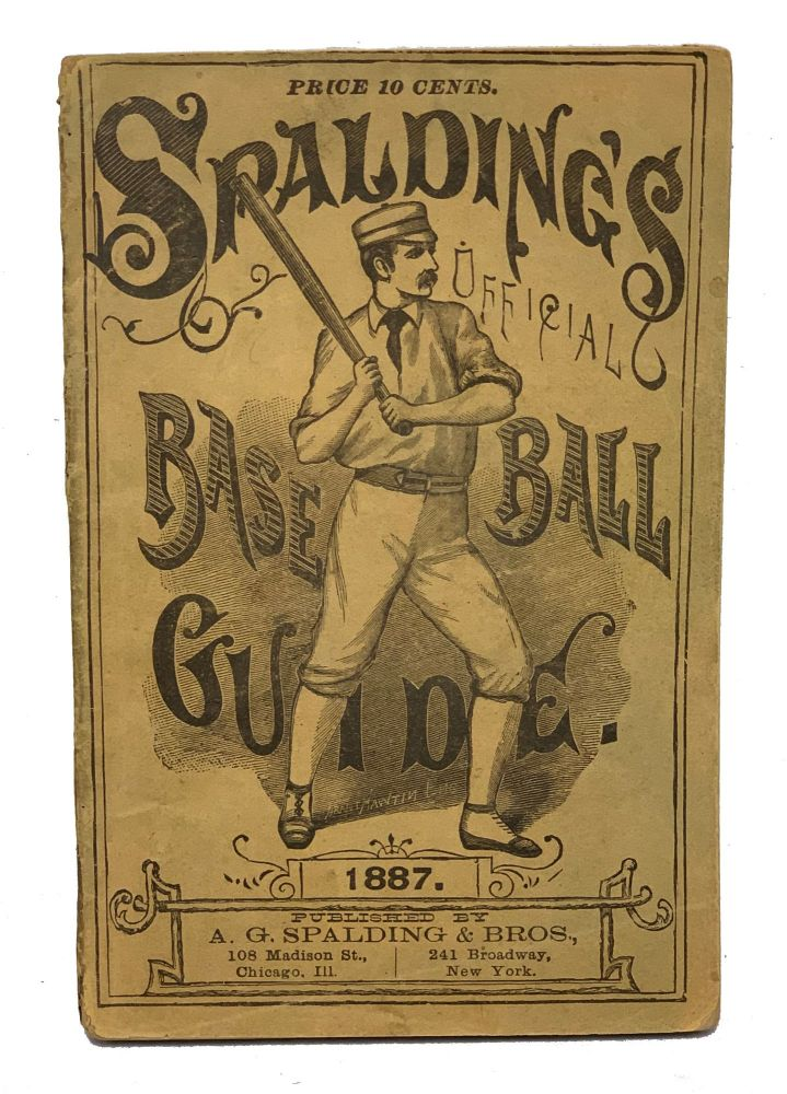 Spalding's Official Base Ball Guide. 1887. A. G. Spalding.
