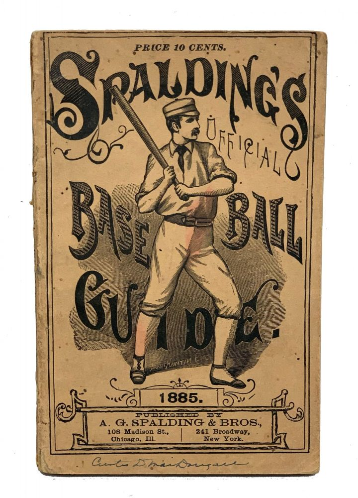 Spalding's Official Base Ball Guide. 1885. A. G. Spalding.