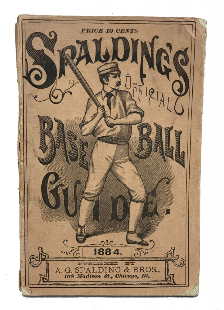 Spalding's Official Base Ball Guide. 1884. A. G. Spalding.