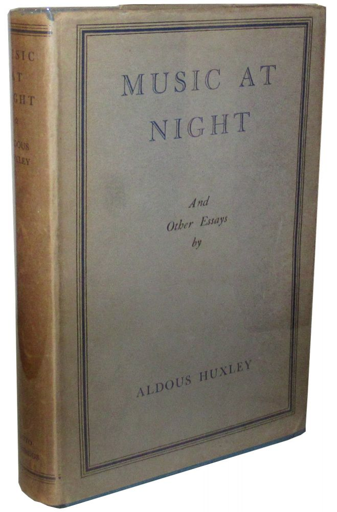 Music at Night and Other Essays. Aldous Huxley.