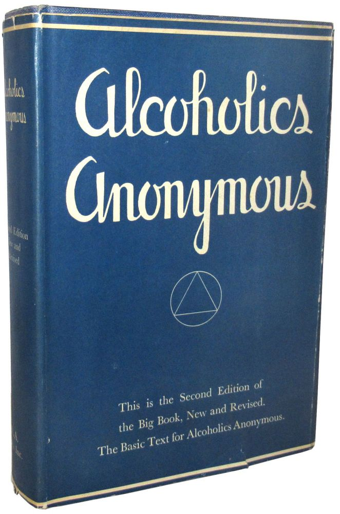 Alcoholics Anonymous: The Story of How Many Thousands of Men and Women Have Recovered from Alcoholism, New and Revised Edition. Bill Wilson.