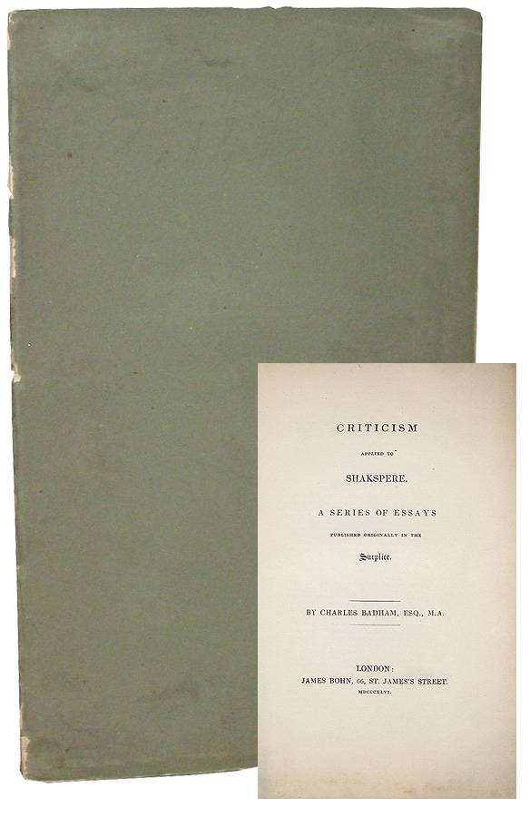 Criticism Applied to Shakspere: A Series of Essays, Published Originally in the Surplice. Charles Badham.
