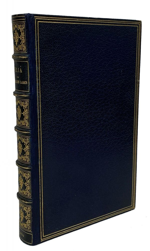 Elia: Essays Which Have Appeared Under That Signature in the London Magazine. Charles Lamb.