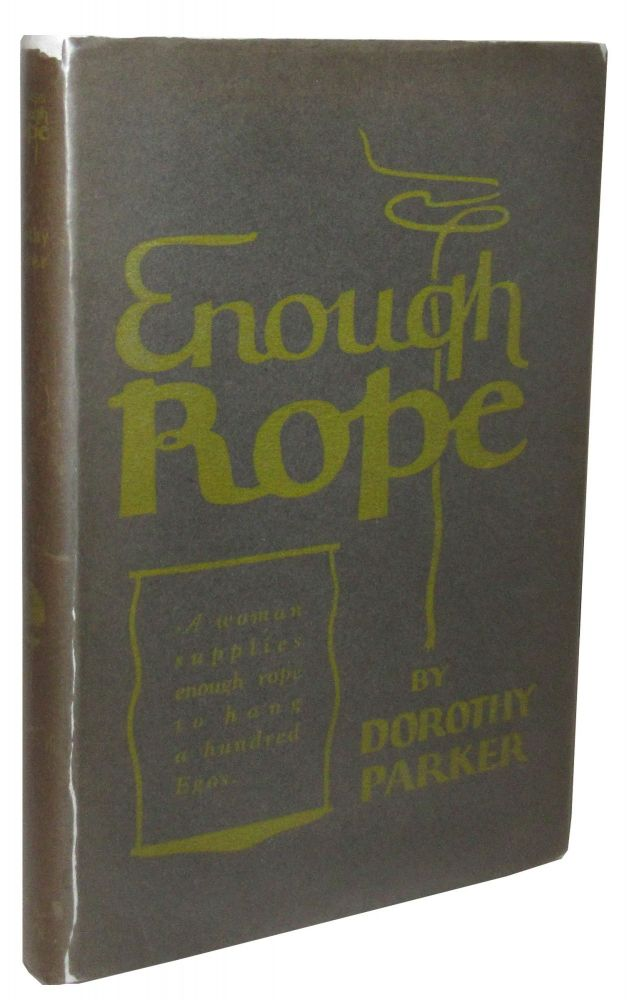 Enough Rope: Poems. Dorothy Parker.