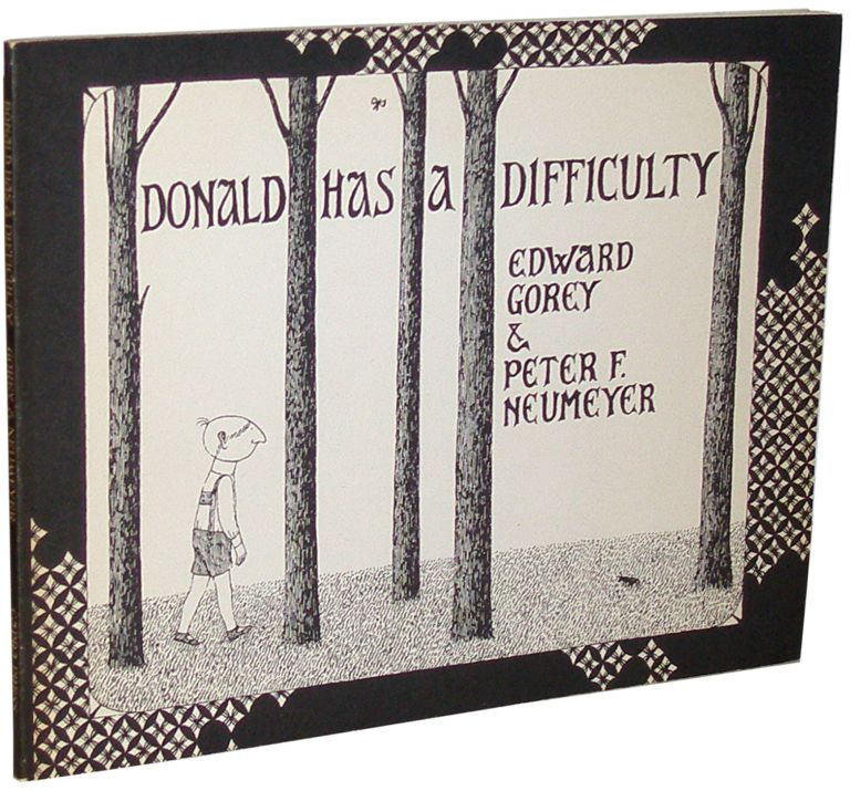 Donald Has A Difficulty Edward Gorey Peter F Neumeyer First