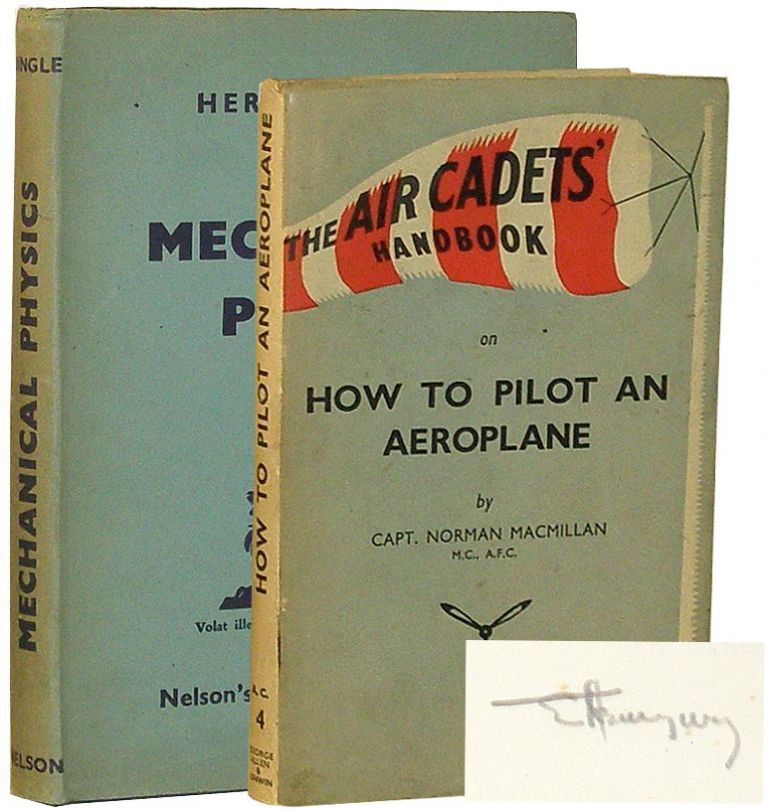Mechanical Physics and The Air Cadet's Handbook on How to Pilot an Aeroplane. Herbert Dingle, Capt. Norman Macmillan, Ernest Hemingway.