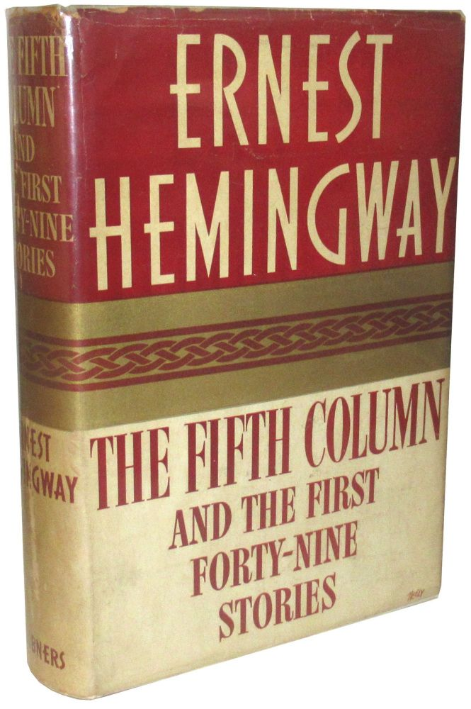 The Fifth Column and the First Forty-Nine Stories. Ernest Hemingway.