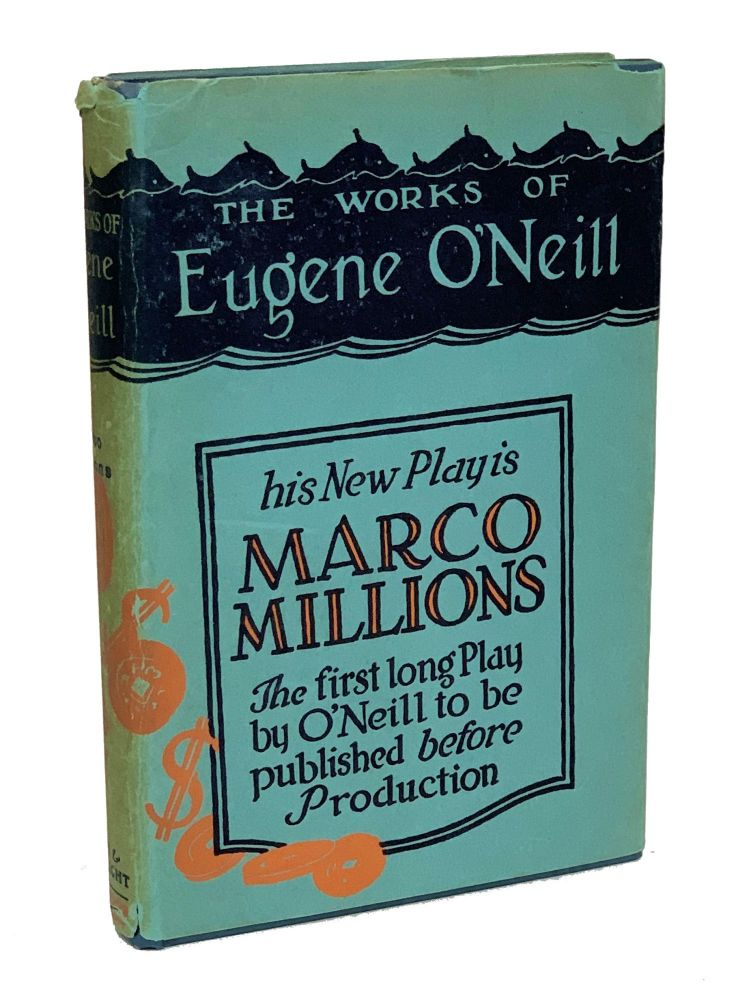 Marco Millions. A Play. Eugene O'Neill.
