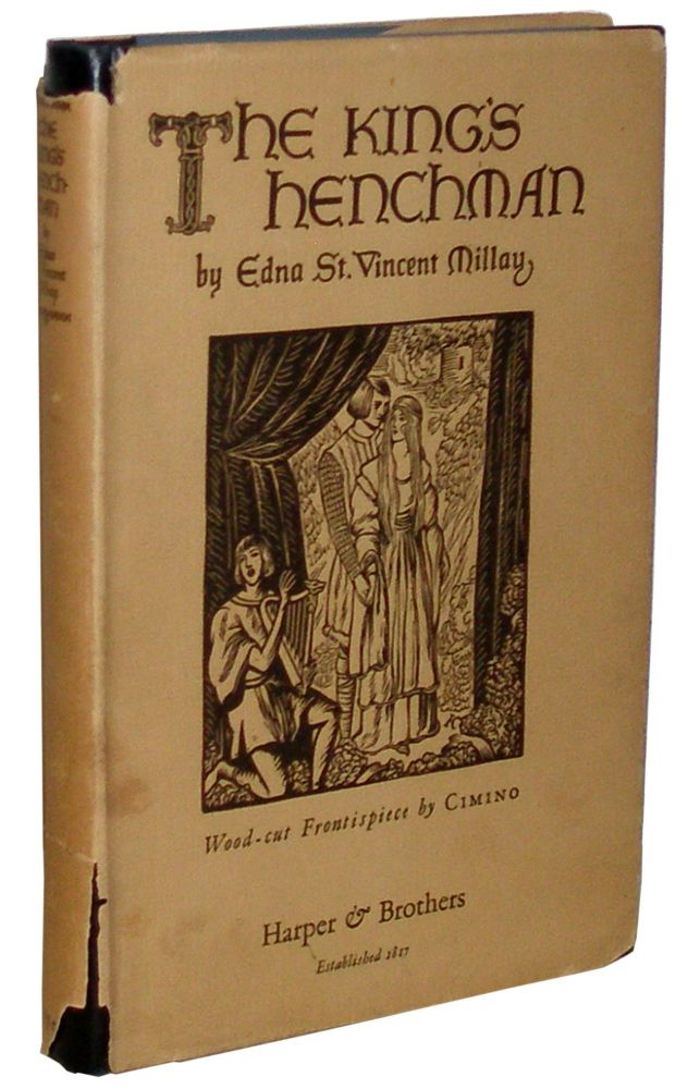 The King's Henchman: A Play in Three Acts. Edna St. Vincent Millay.