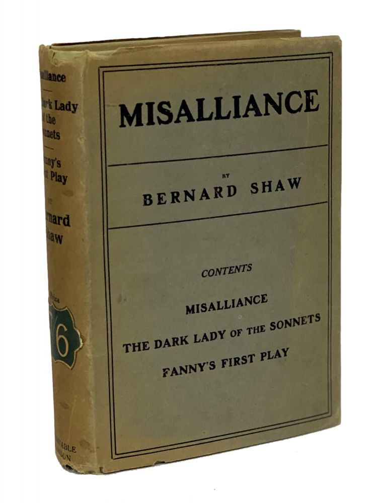Misalliance, The Dark Lady of the Sonnets, and Fanny's First Play. With a Treatise on Parents and Children. George Bernard Shaw.
