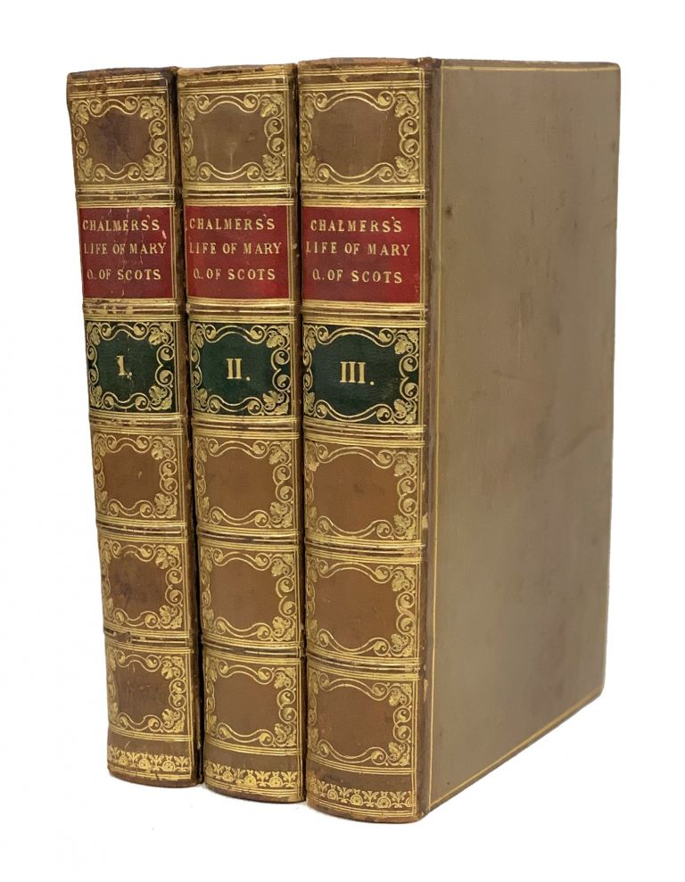 The Life of Mary, Queen of Scots, Drawn from the State Papers. With Subsidiary Memoirs. George Chalmers.