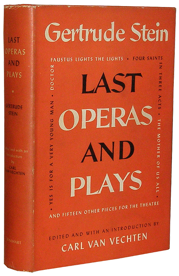 Last Operas and Plays. Gertrude Stein.