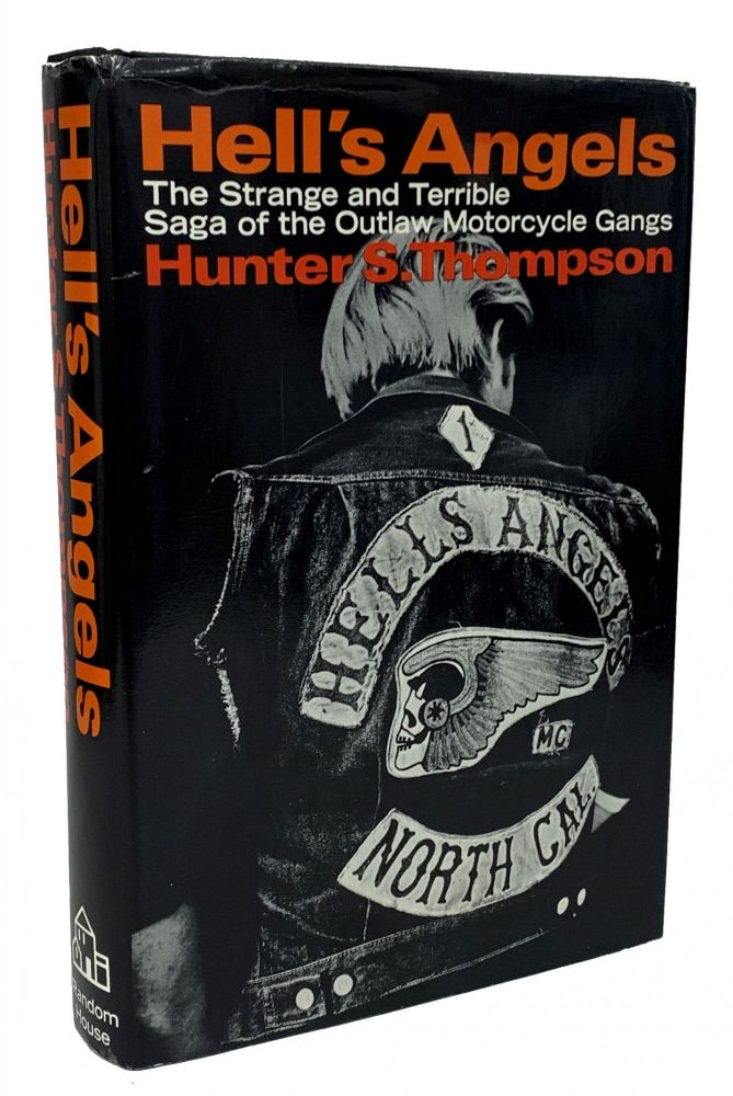 Hell's Angels: A Strange and Terrible Saga. Hunter S. Thompson.