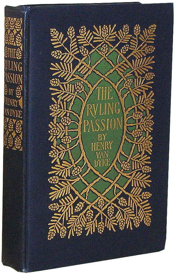 The Ruling Passion: Tales of Nature and Human Nature. Henry Van Dyke.