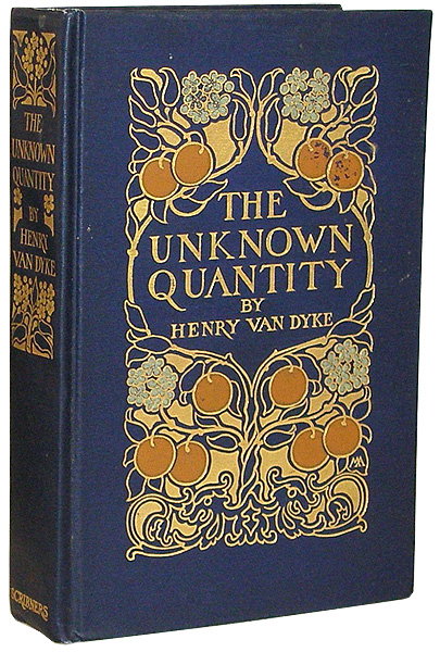 The Unknown Quantity: A Book of Romance and Some Half-Told Tales. Henry Van Dyke.
