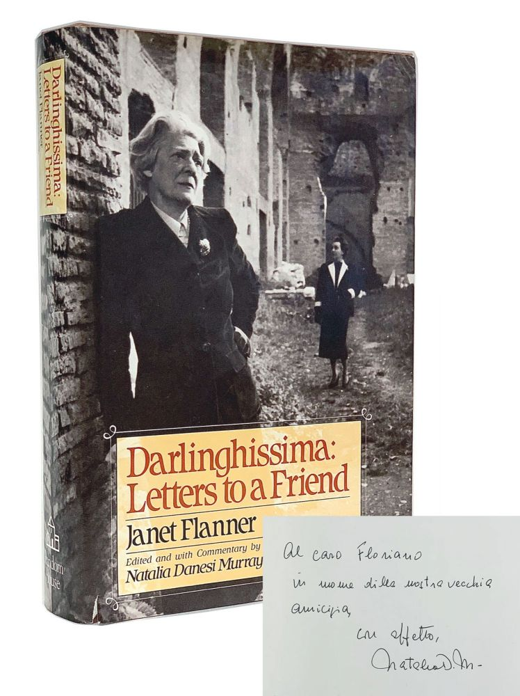 Darlinghissima: Letters to a Friend. Natalia Danesi Murray, Janet Flanner.