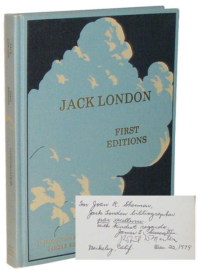 Jack London First Editions. A Chronological Reference Guide. James E. Sisson, Robert W. Martens.