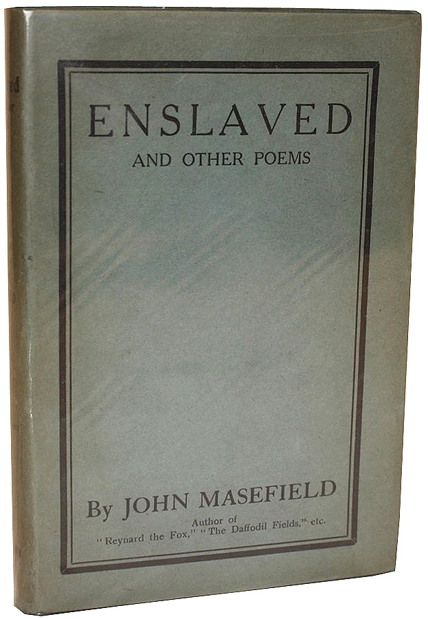 Enslaved and Other Poems. John Masefield.
