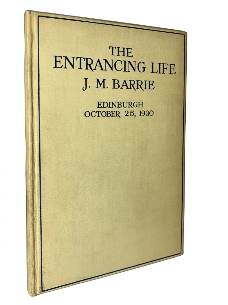 The Entrancing Life. J. M. Barrie, James Matthew.
