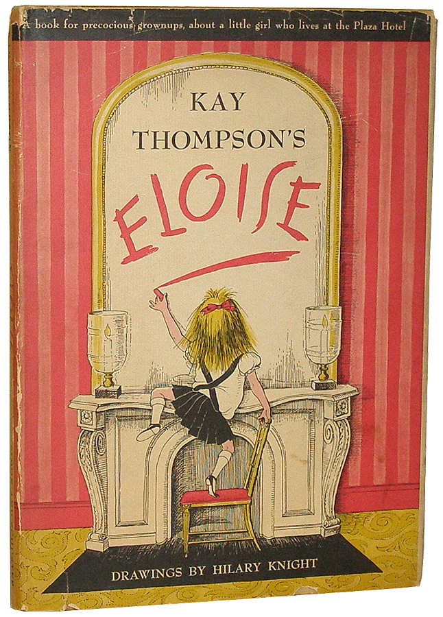 Eloise: A Book for Precocious Grown Ups. Kay Thompson.