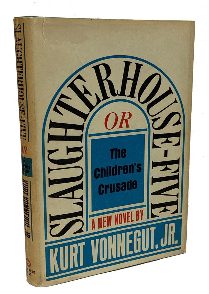 Slaughterhouse-Five: or, The Children's Crusade. Kurt Vonnegut.