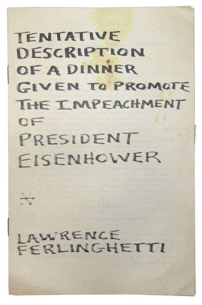 Tentative Description of a Dinner Given to Promote the Impeachment of President Eisenhower. Lawrence Ferlinghetti.