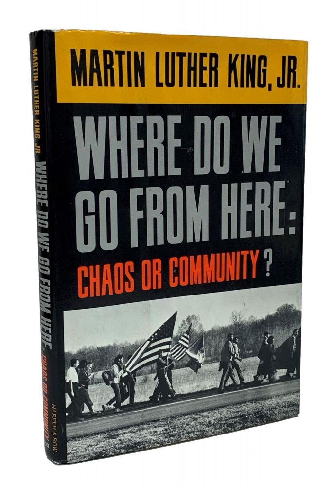Where Do We Go from Here: Chaos or Community? Martin Luther King Jr.