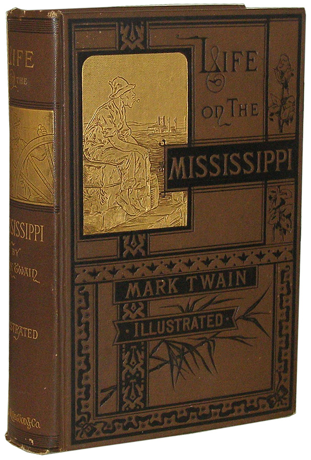 Life on The Mississippi. Mark Twain, Samuel Clemens.