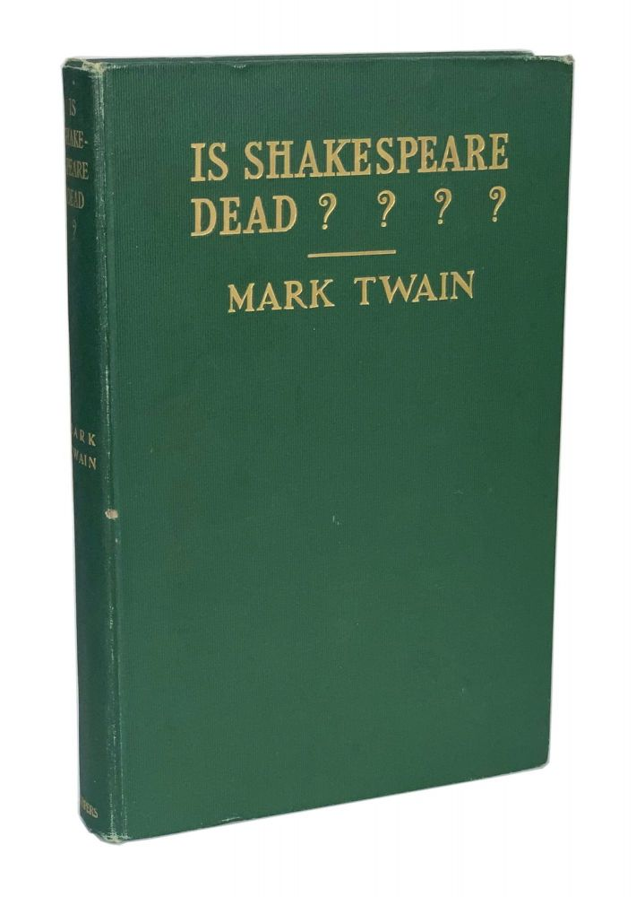 Is Shakespeare Dead? From my Autobiography. Mark Twain, Samuel Clemens.