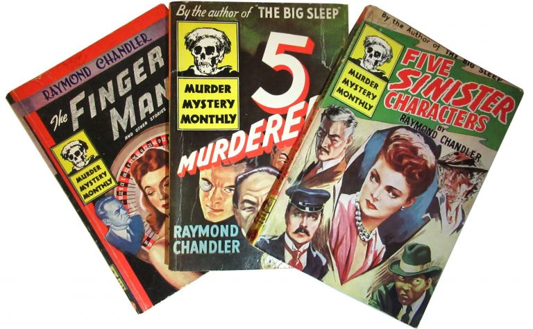 Five Murderers, Five Sinister Characters, and The Finger Man. Raymond Chandler.