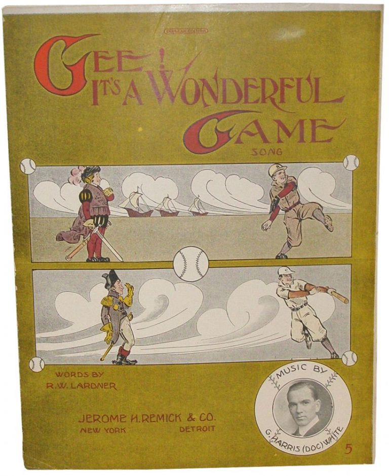 Gee! It's a Wonderful Game. Ring Lardner, White, G. Harris, Doc.