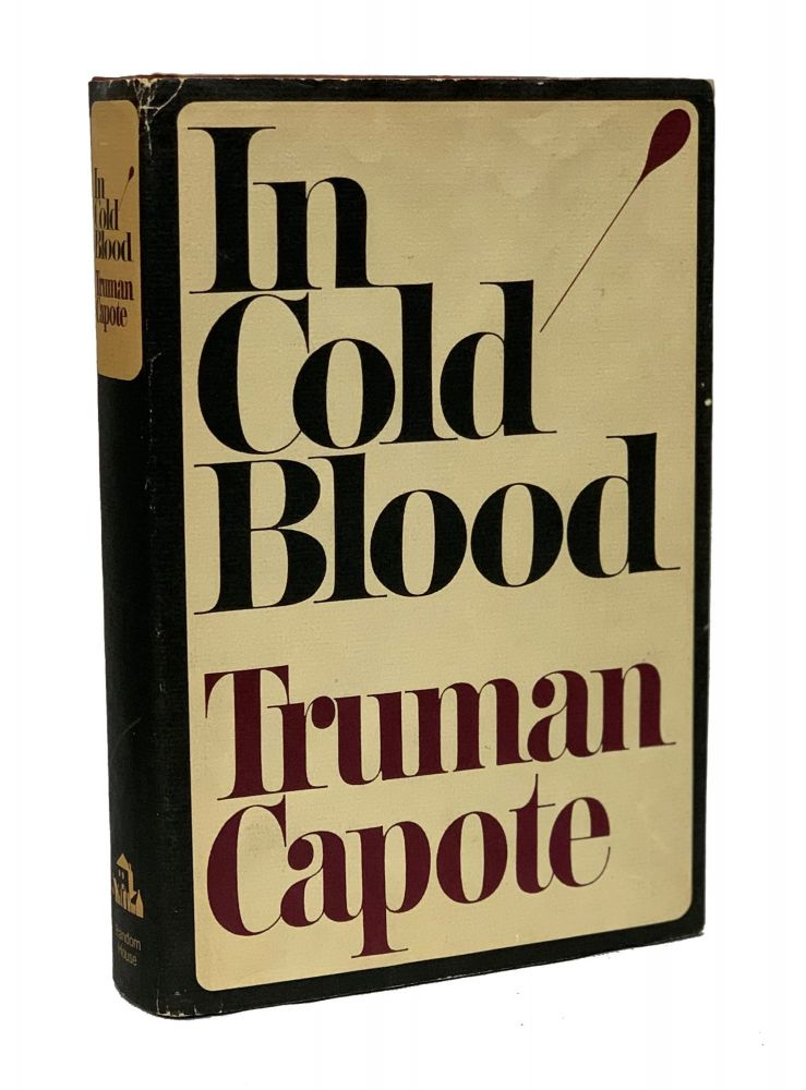 In Cold Blood: A True Account of a Murder and Its Consequences. Truman Capote.