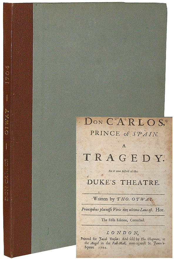 Don Carlos, Prince of Spain: A Tragedy. Thomas Otway.