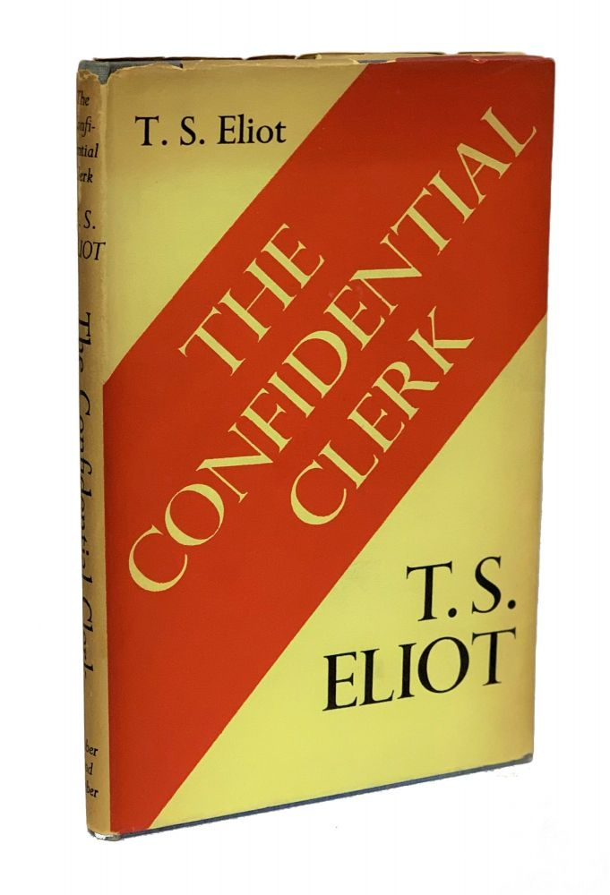 The Confidential Clerk. T. S. Eliot, Thomas Stearns.