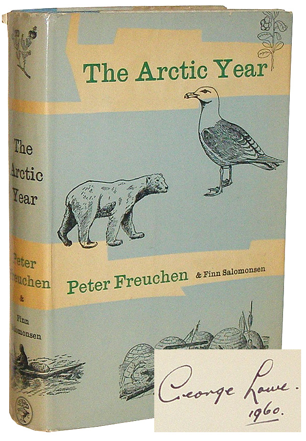 The Arctic Year. Peter Freuchen, George Lowe.