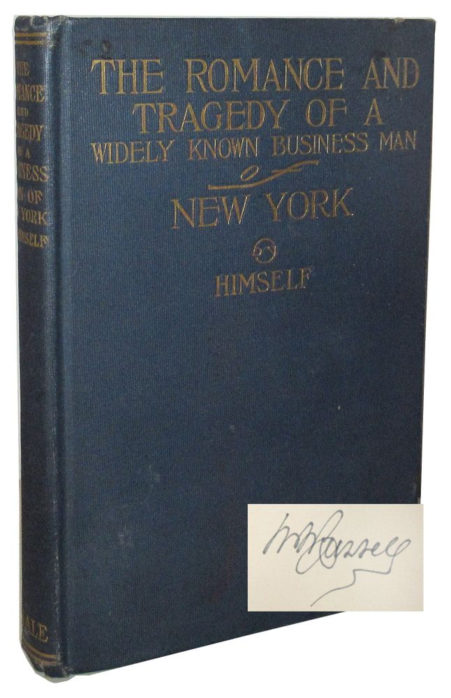 The Romance and Tragedy of a Widely Known Business Man of New York, by Himself. William Ingraham Russell.
