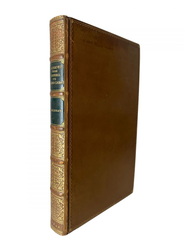 Notes of a Journey from Cornhill to Grand Cairo, by way of Lisbon, Athens, Constantinople, and Jerusalem: Performed in the Steamers of the Peninsular and Oriental Company. M. A. Titmarsh, William Makepeace Thackeray.