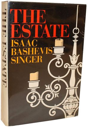 The Estate. Isaac Bashevis Singer.