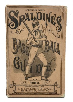 Spalding's Official Base Ball Guide. 1884. A. G. Spalding
