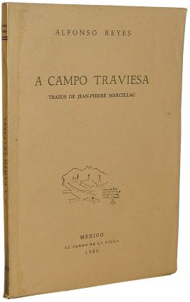 A Campo Traviesa. Alfonso Reyes.
