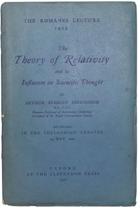 The Romanes Lecture 1922: The Theory of Relativity and its Influence on Scientific Thought. By...