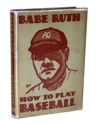 How to Play Baseball. Babe Ruth