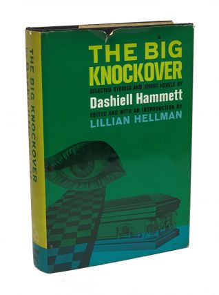 The Big Knock-Over: Selected Stories and Short Novels. Dashiell Hammett