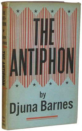 The Antiphon: A Play. Djuna Barnes.