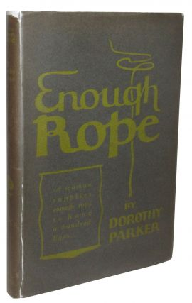 Enough Rope: Poems. Dorothy Parker