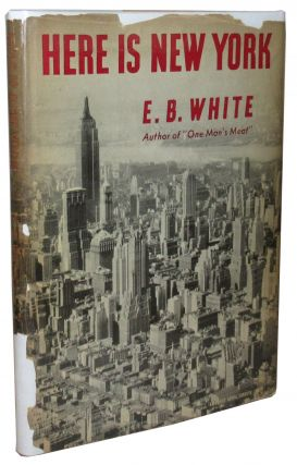 Here is New York. E. B. White