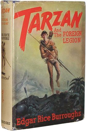 "Tarzan and ""The Foreign Legion"" Edgar Rice Burroughs."